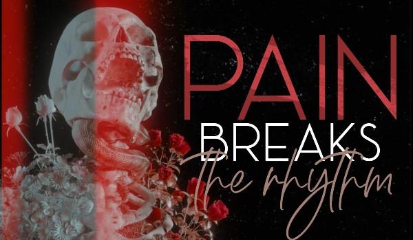 Pain breaks the rhythm