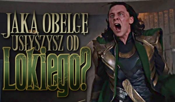 Jaką obelgę usłyszysz od Lokiego?