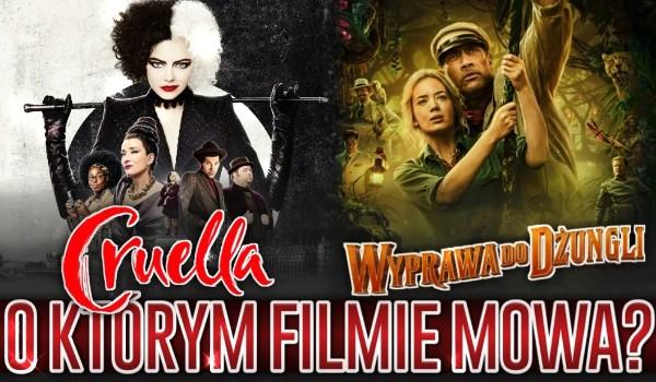 """,,Cruella"""" czy ,,Wyprawa do dżungli"""" – O którym filmie mowa?"""