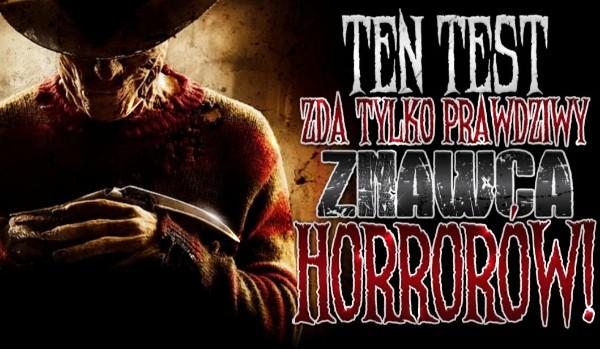 Ten test zda tylko prawdziwy znawca horrorów!