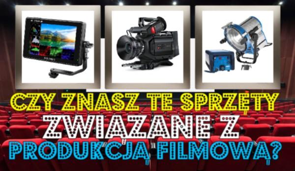 Czy znasz te sprzęty związane z produkcją filmową?
