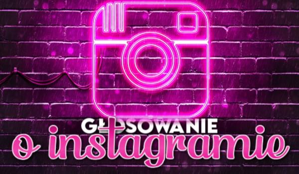 Głosowanie o Instagramie!