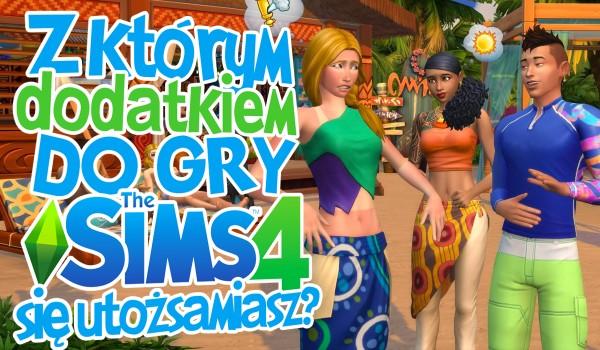 """Z którym dodatkiem do gry """"The Sims 4"""" się utożsamiasz?"""