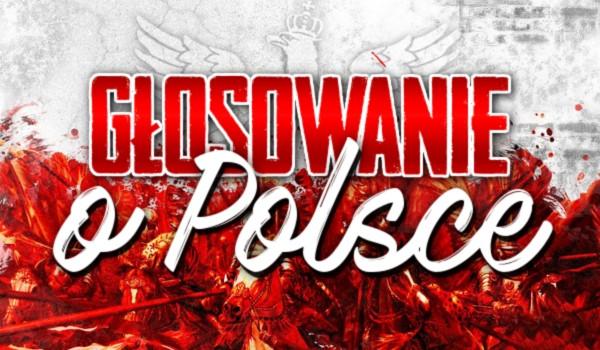Głosowanie o Polsce!