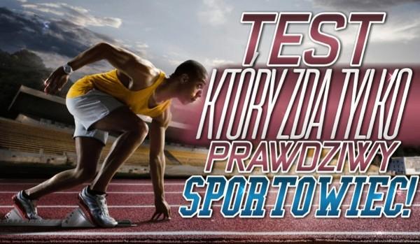 Test, który zda tylko prawdziwy sportowiec!