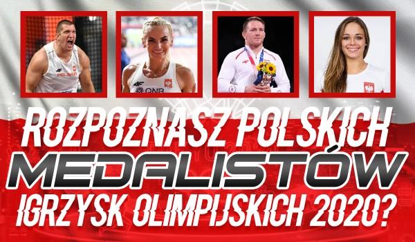 Czy rozpoznasz polskich medalistów Igrzysk Olimpijskich 2020?