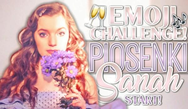 Emoji challange – piosenki Sanah!