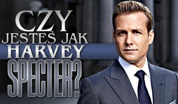 Czy jesteś jak Harvey Specter?