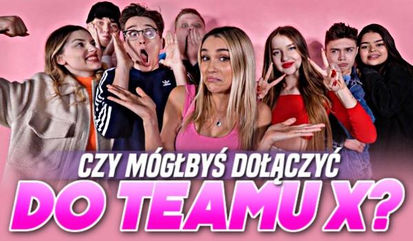 Czy mógłbyś dołączyć do Teamu X2?