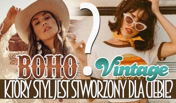Boho czy vintage – Który styl został stworzony z myślą o Tobie?