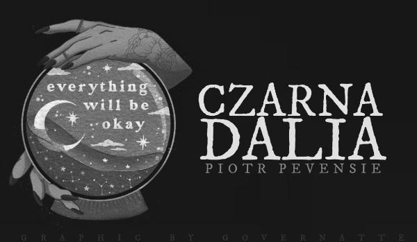 Czarna Dalia | Piotr Pevensie | Prologue