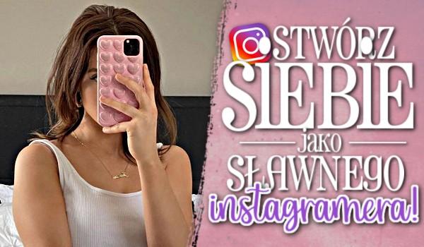 Stwórz siebie jako sławnego instagramera!