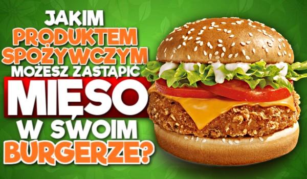 Jakim produktem spożywczym możesz zastąpić mięso w swoim burgerze? – Zdrapka idealna dla wegetarian!