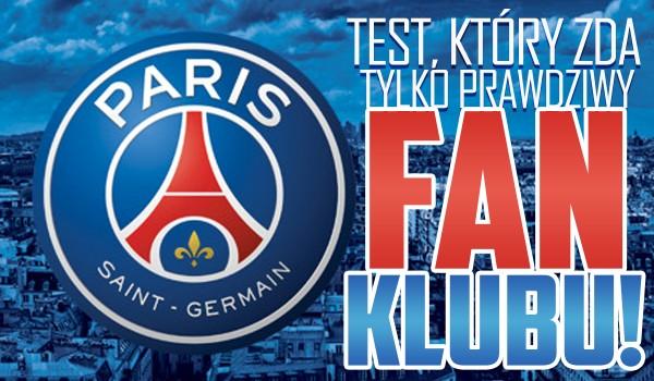 Test, który zda tylko fan FC Paris-Saint Germain!