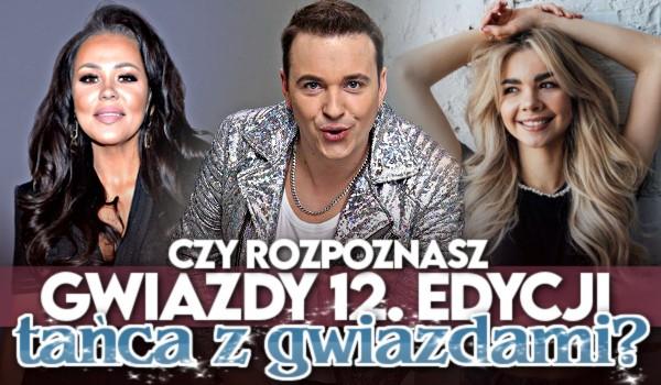 """Czy rozpoznasz gwiazdy 12. edycji """"Tańca z Gwiazdami""""?"""