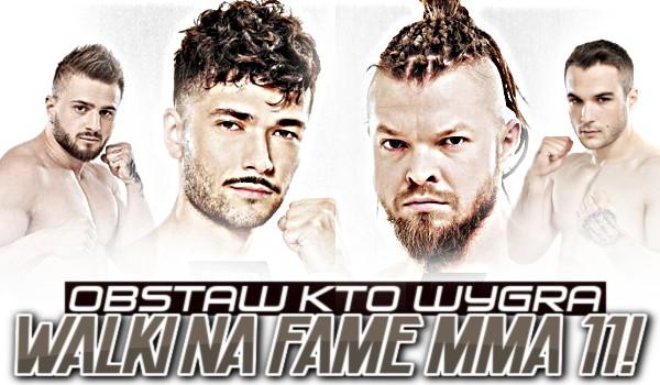 Obstaw, kto wygra walki na Fame MMA 11!