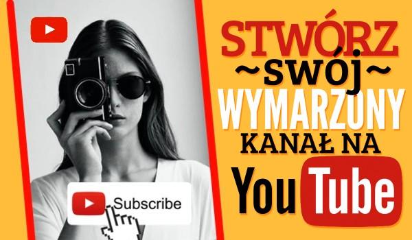 Kreator: Stwórz swój wymarzony kanał na YouTube!