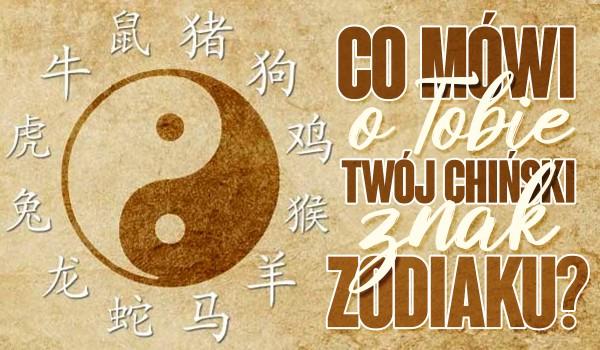 Co mówi o Tobie Twój chiński znak zodiaku?