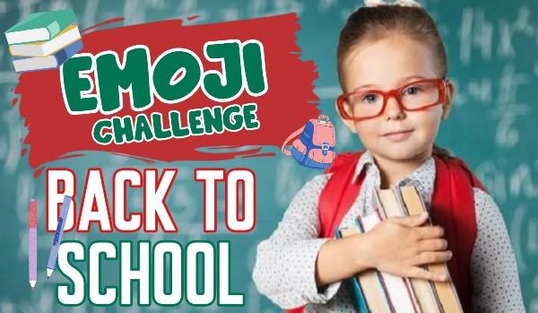 Emoji Challenge – Back to school!