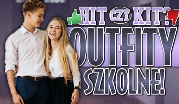 Hit czy kit? – Outfity szkolne!