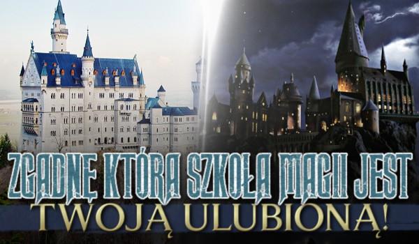 Zgadnę, która szkoła magii jest Twoją ulubioną!