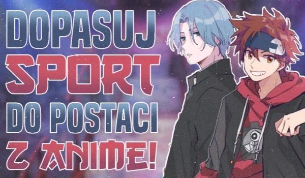 Dopasuj sport do postaci z anime!