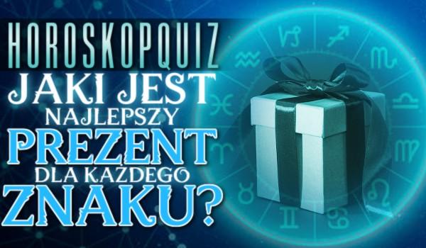 Horoskopquiz: Jaki jest najlepszy prezent dla każdego znaku?