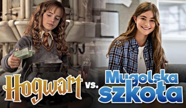 Hogwart vs. mugolska szkoła – Głosowanie!