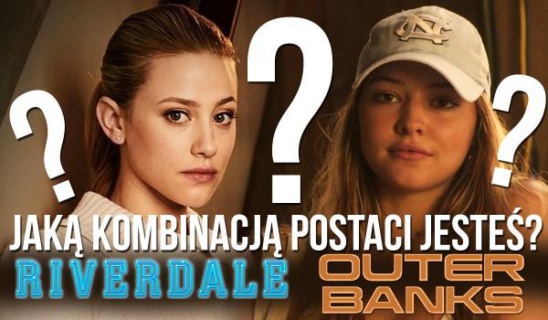 "Jaką kombinacją postaci z ""Riverdale"" i ""Outer Banks"" jesteś?"