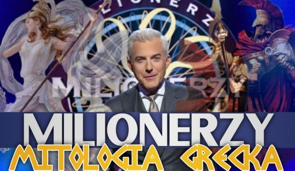 Milionerzy – Mitologia grecka!