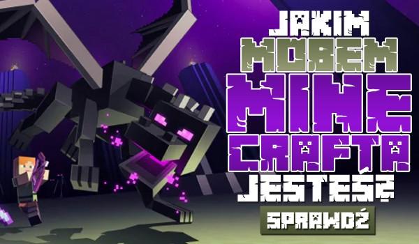 Jakim mobem z Minecrafta jesteś?