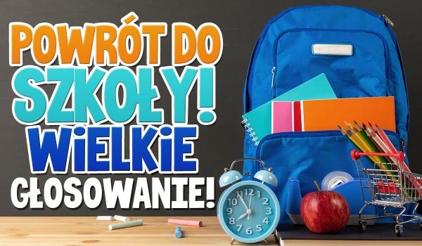 Wielkie głosowanie na powrót do szkoły!