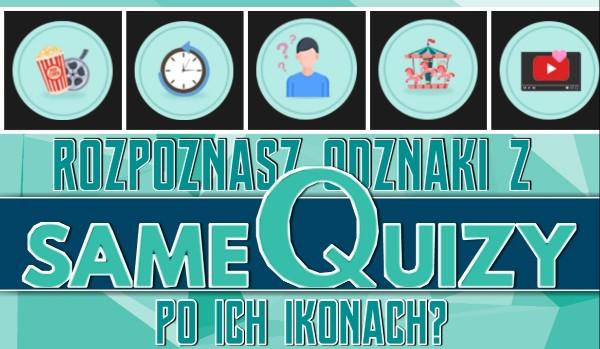 """Rozpoznasz odznaki z """"SameQuizy"""" po ich ikonach?"""