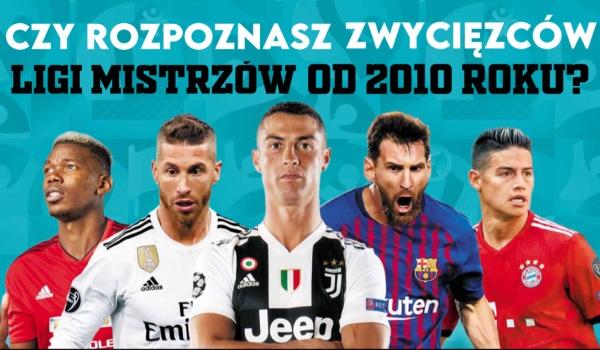 Czy rozpoznasz zwycięzców Ligi Mistrzów od 2010 roku? Sprawdź!