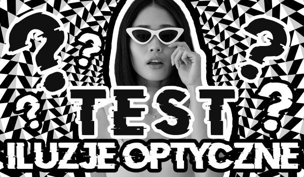 Test: Iluzje optyczne