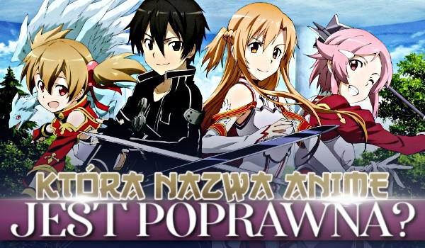 Która nazwa anime jest poprawna?