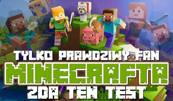 Ten test zda w 100% tylko gracz Minecrafta!