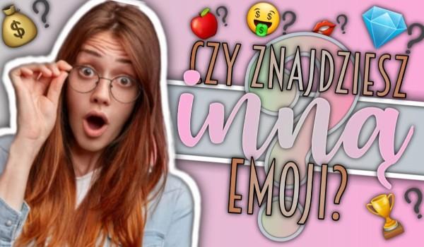 Czy znajdziesz inną emoji?