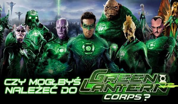 Czy mógłbyś należeć do Green Lantern Corps?