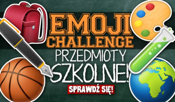 Emoji Challenge – Przedmioty szkolne