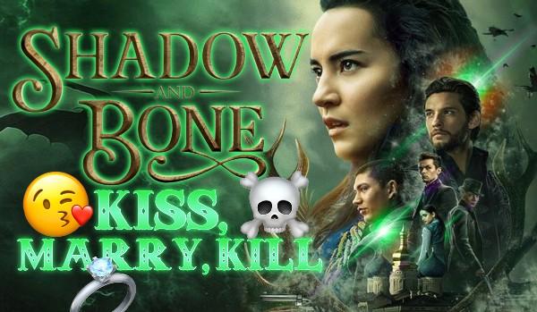 Kiss, Marry, Kill — Shadow and Bone!