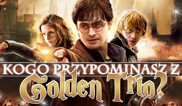 Harry Potter: Kogo najbardziej przypominasz z Golden Trio?