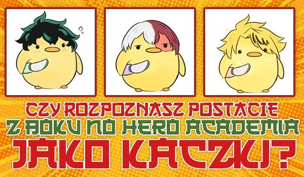 """Czy rozpoznasz postacie z """"Boku no Hero Academia"""" jako kaczki?"""