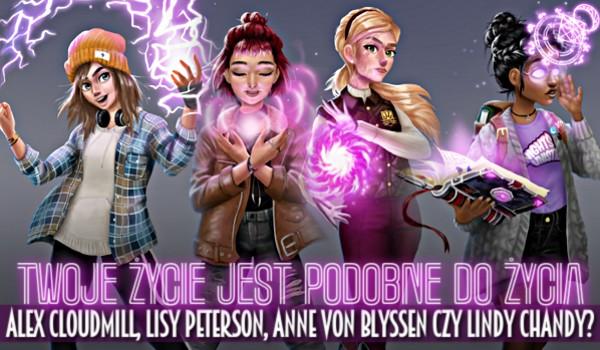 Twoje życie jest podobne do życia Alex Cloudmill, Lisy Peterson, Anne von Blyssen czy Lindy Chandy?