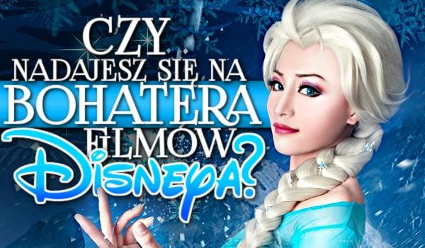 Czy nadajesz się na bohatera filmów Disneya?