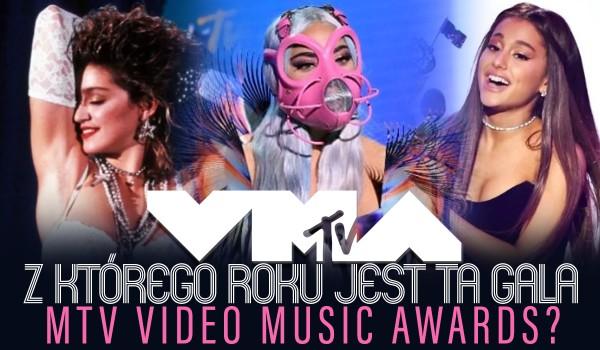 Z którego roku jest ta gala MTV Video Music Awards?