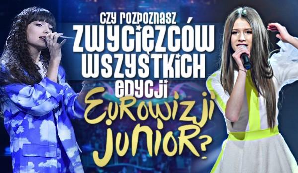 Rozpoznasz zwycięzców wszystkich edycji Eurowizji Junior?