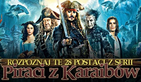 """Rozpoznaj te 28 postaci z serii """"Piraci z Karaibów""""!"""