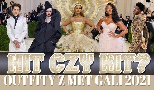 HIT czy KIT? – Outfity z Met Gali 2021
