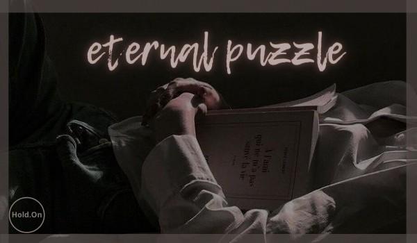 eternal puzzle